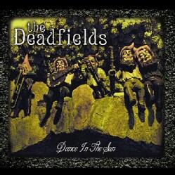 DEADFIELDS - DANCE IN THE SUN 9514961