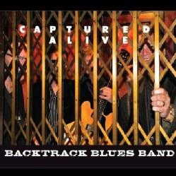 BACKTRACK BLUES BAND - CAPTURED ALIVE 9550501