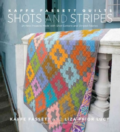 Kaffe Fassett Quilts Shots and Stripes: 24 New Projects Made With Shot Cottons and Striped Fabrics (Hardcover) 9644415