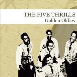 FIVE THRILLS - GOLDEN OLDIES (THE FIVE THRILLS) THE FIVE THRILLS 9743406