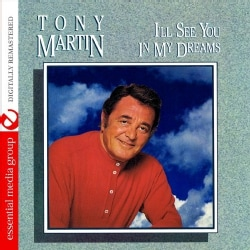 TONY MARTIN - I'LL SEE YOU IN MY DREAMS 9790221