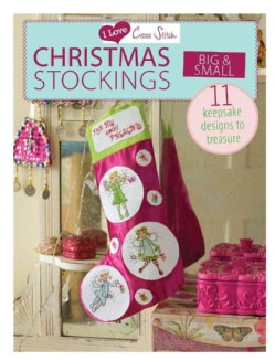 I Love Cross Stitch Christmas Stockings Big & Small: 11 Keepsake Designs to Treasure (Paperback)