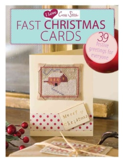 I Love Cross Stitch Fast Christmas Cards: 39 Festive Greetings for Everyone (Paperback)