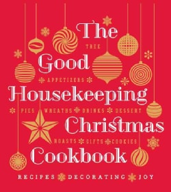 The Good Housekeeping Christmas Cookbook: Recipes - Decorating - Joy (Hardcover)