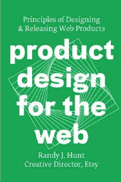 Product Design for the Web: Principles of Designing & Releasing Web Products (Paperback)