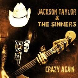 JACKSON & THE SINNERS TAYLOR - CRAZY AGAIN