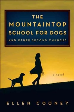The Mountaintop School for Dogs and Other Second Chances (Hardcover)