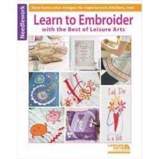 Leisure Arts - Learn To Embroider With The Best Of