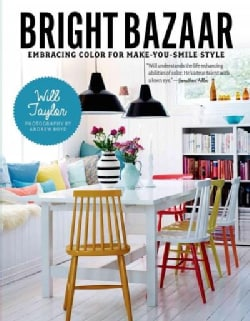 Bright Bazaar: Embracing Color for Make-You-Smile Style (Hardcover)