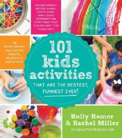 101 Kids Activities That Are the Bestest, Funnest Ever!: The Entertainment Solution for Parents, Relatives & Baby… (Paperback)