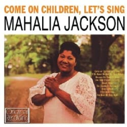 MAHALIA JACKSON - COME ON CHILDREN LET'S SING 12040649