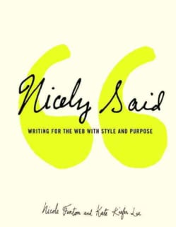 Nicely Said: Writing for the Web With Style and Purpose (Paperback)
