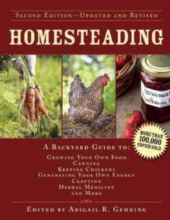 Homesteading: A Backyard Guide to Growing Your Own Food, Canning, Keeping Chickens, Generating Your Own Energy, C… (Hardcover)