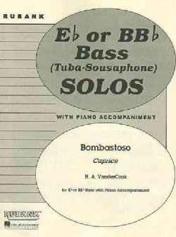 Bombastoso: E Flat or BB Flat Bass Solos (Tuba-Sousaphone) With Piano Accompaniment (Paperback)