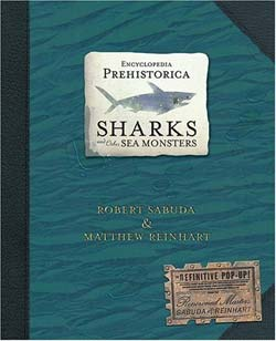 Encyclopedia Prehistorica: Sharks and Other Sea Monsters (Hardcover)