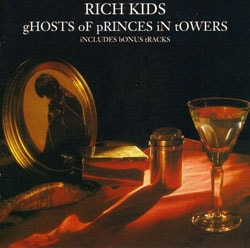 Rich Kids - Ghosts Of Princes In Towers (Import)