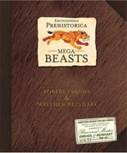 Encyclopedia Prehistorica: Mega Beasts (Hardcover)