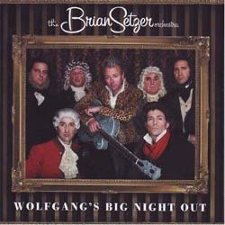 Brian Setzer Orchestra - Wolfgang`s Big Night Out
