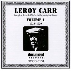 Leroy Carr - Complete Recorded Works, Vol. 1 (1928-1929)