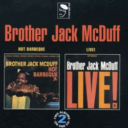 Jack McDuff - Hot Barbeque/Brother Jack McDuff Live!