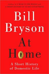At Home: A Short History of Private Life by Bill Bryson (Hardcover)