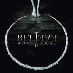 Believe - World Is Round [Digipak] [1/3]