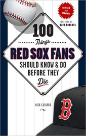100 Things Red Sox Fans Should Know & Do Before They Die (Paperback)