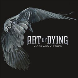 Art of Dying - Vices and Virtues *