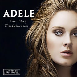 Adele - Story: The Interviews (Unauthorized)