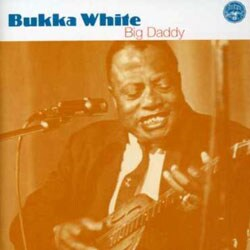 Bukka White - Big Daddy [Remaster]