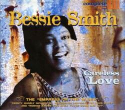 Bessie Smith - Careless Love [Digipak]