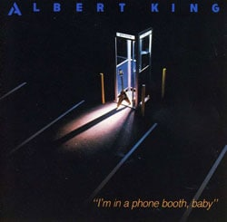 Albert King - I`m In A Phone Booth, Baby