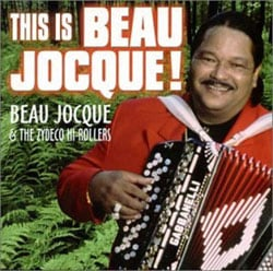 Beau Jocque/Zydeco Hi-Rollers - This Is Beau Jocque!