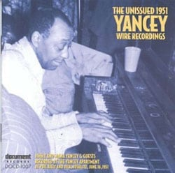 Jimmy & Mama Yancey - The Unissued 1951 Yancey Wire Recordings