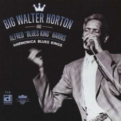 "Big Walter Horton/Alfred ""Blues King"" Harris - Harmonica Blues Kings"