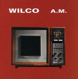 A.M. - By Wilco