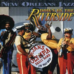 Dejan`s Olympia Brass Band - Down By The Riverside & Other New Orleans Jazz Classics