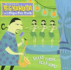 Big Kahuna & The Copa Cat Pack - Shake Those Hula Hips *