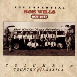 Bob Wills - The Essential Bob Wills 1935-1947