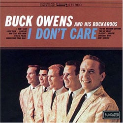 Buck Owens & His Buckaroos - I Don`t Care