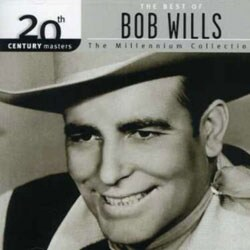 Bob Wills - 20th Century Masters - The Millennium Collection: The Best of Bob Wills