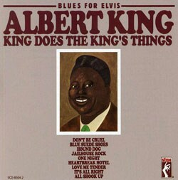 Albert King - Blues for Elvis: Albert King Does the King`s Things