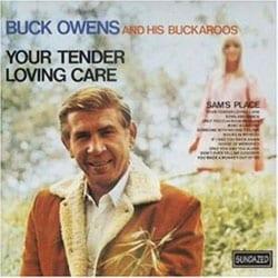 Buck Owens & His Buckaroos - Your Tender Loving Care