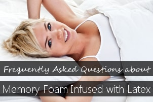 FAQs about Memory Foam Infused with Latex
