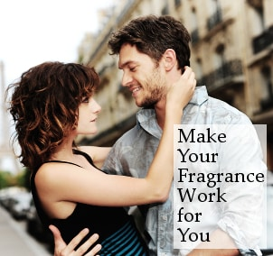 Make Your Fragrance Work for You