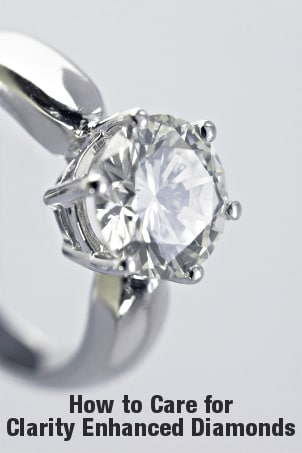How to Care for Clarity Enhanced Diamonds