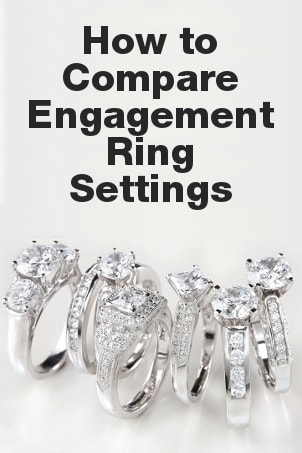 How to Compare Engagement Ring Settings
