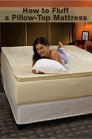How to Fluff a Pillow-Top Mattress