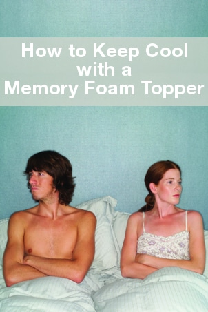 How to Keep Cool with a Memory Foam Topper