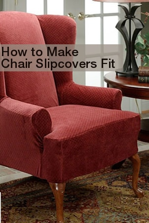 How to Make Chair Slipcovers Fit